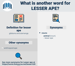 lesser ape, synonym lesser ape, another word for lesser ape, words like lesser ape, thesaurus lesser ape