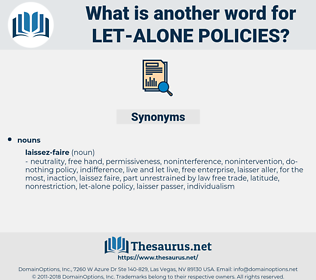 let alone policies, synonym let alone policies, another word for let alone policies, words like let alone policies, thesaurus let alone policies