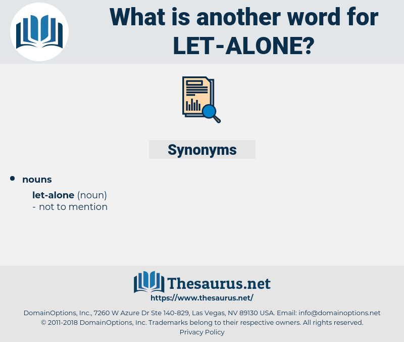 let alone, synonym let alone, another word for let alone, words like let alone, thesaurus let alone