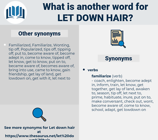 let down hair, synonym let down hair, another word for let down hair, words like let down hair, thesaurus let down hair