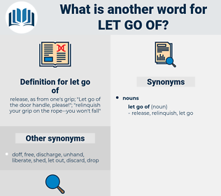 let go of, synonym let go of, another word for let go of, words like let go of, thesaurus let go of