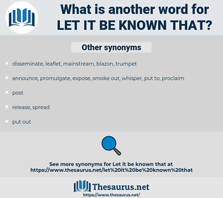 let it be known that, synonym let it be known that, another word for let it be known that, words like let it be known that, thesaurus let it be known that