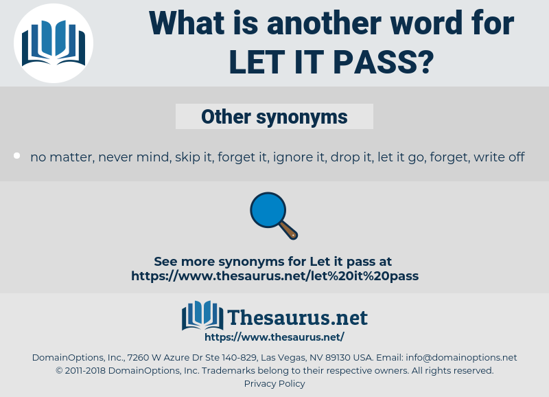 let it pass, synonym let it pass, another word for let it pass, words like let it pass, thesaurus let it pass