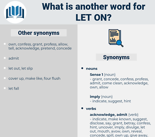 let on, synonym let on, another word for let on, words like let on, thesaurus let on