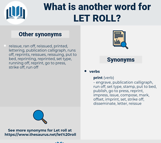 let roll, synonym let roll, another word for let roll, words like let roll, thesaurus let roll