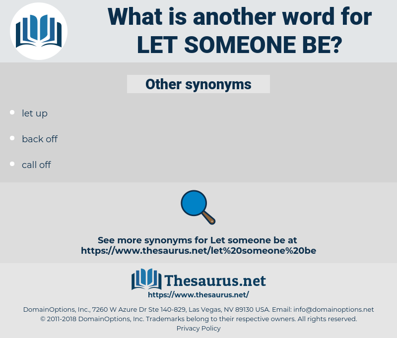 let someone be, synonym let someone be, another word for let someone be, words like let someone be, thesaurus let someone be
