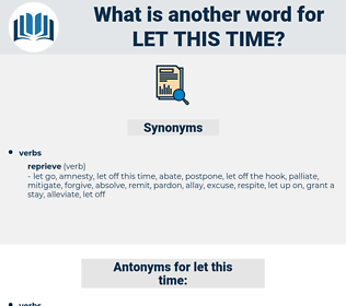let this time, synonym let this time, another word for let this time, words like let this time, thesaurus let this time