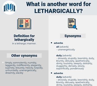 lethargically, synonym lethargically, another word for lethargically, words like lethargically, thesaurus lethargically
