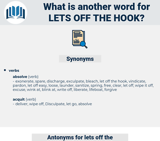 lets off the hook, synonym lets off the hook, another word for lets off the hook, words like lets off the hook, thesaurus lets off the hook