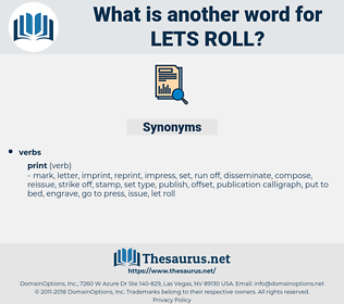 lets roll, synonym lets roll, another word for lets roll, words like lets roll, thesaurus lets roll