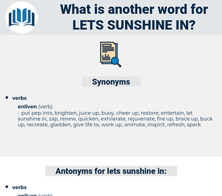 lets sunshine in, synonym lets sunshine in, another word for lets sunshine in, words like lets sunshine in, thesaurus lets sunshine in