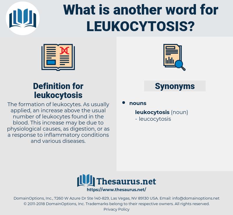 leukocytosis, synonym leukocytosis, another word for leukocytosis, words like leukocytosis, thesaurus leukocytosis