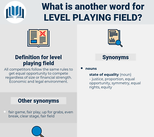 level playing field, synonym level playing field, another word for level playing field, words like level playing field, thesaurus level playing field