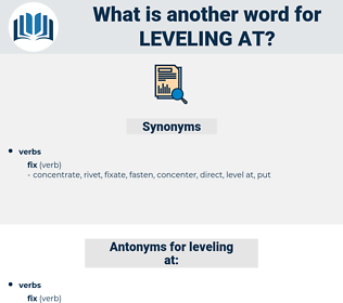 leveling at, synonym leveling at, another word for leveling at, words like leveling at, thesaurus leveling at