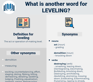 leveling, synonym leveling, another word for leveling, words like leveling, thesaurus leveling