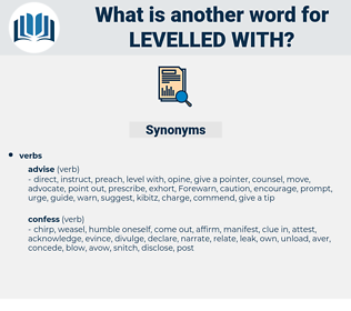 levelled with, synonym levelled with, another word for levelled with, words like levelled with, thesaurus levelled with