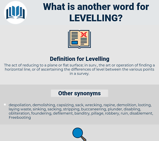 Levelling, synonym Levelling, another word for Levelling, words like Levelling, thesaurus Levelling