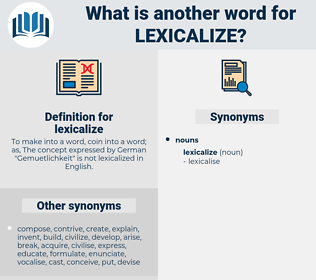 lexicalize, synonym lexicalize, another word for lexicalize, words like lexicalize, thesaurus lexicalize