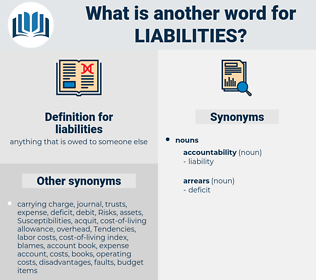 liabilities, synonym liabilities, another word for liabilities, words like liabilities, thesaurus liabilities