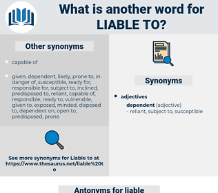liable to, synonym liable to, another word for liable to, words like liable to, thesaurus liable to