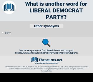 liberal democrat party, synonym liberal democrat party, another word for liberal democrat party, words like liberal democrat party, thesaurus liberal democrat party