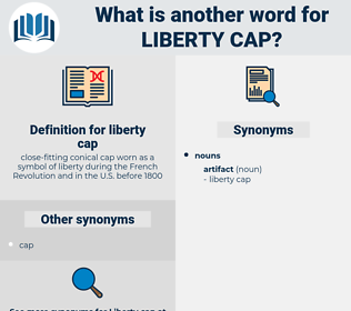 liberty cap, synonym liberty cap, another word for liberty cap, words like liberty cap, thesaurus liberty cap