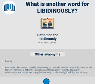 libidinously, synonym libidinously, another word for libidinously, words like libidinously, thesaurus libidinously