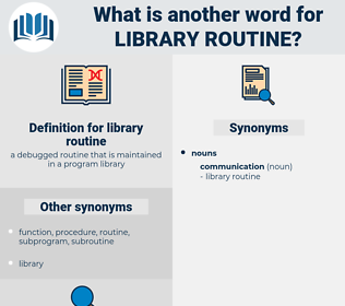 library routine, synonym library routine, another word for library routine, words like library routine, thesaurus library routine
