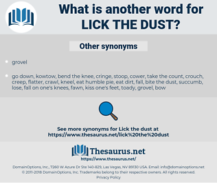 lick the dust, synonym lick the dust, another word for lick the dust, words like lick the dust, thesaurus lick the dust