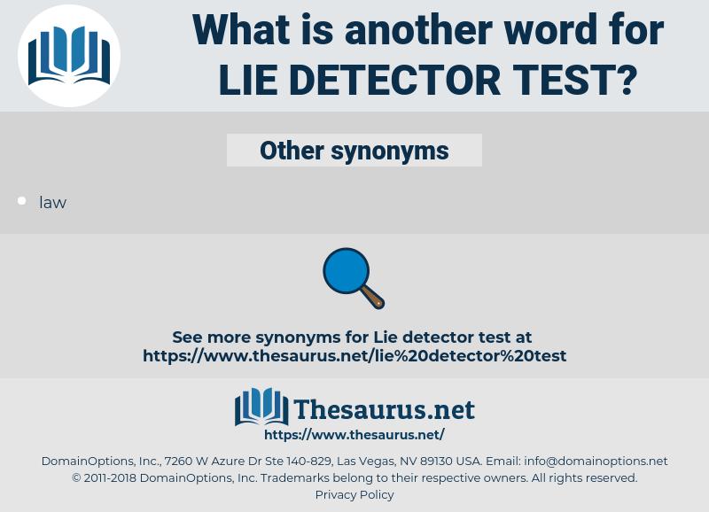 lie detector test, synonym lie detector test, another word for lie detector test, words like lie detector test, thesaurus lie detector test