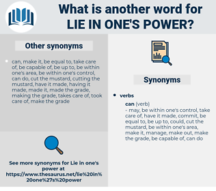 lie in one's power, synonym lie in one's power, another word for lie in one's power, words like lie in one's power, thesaurus lie in one's power