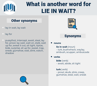 lie in wait, synonym lie in wait, another word for lie in wait, words like lie in wait, thesaurus lie in wait