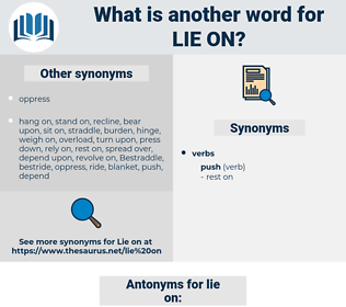 lie on, synonym lie on, another word for lie on, words like lie on, thesaurus lie on