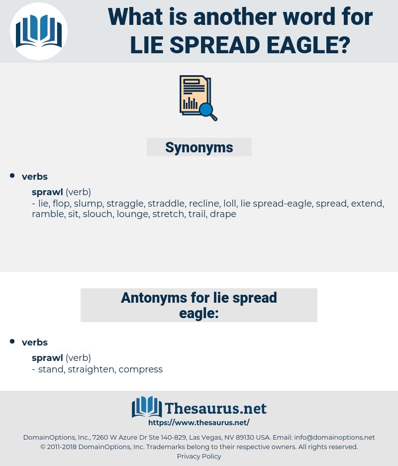 lie spread eagle, synonym lie spread eagle, another word for lie spread eagle, words like lie spread eagle, thesaurus lie spread eagle