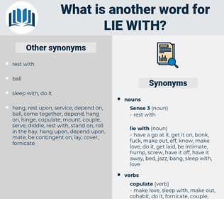 lie with, synonym lie with, another word for lie with, words like lie with, thesaurus lie with
