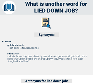lied down job, synonym lied down job, another word for lied down job, words like lied down job, thesaurus lied down job