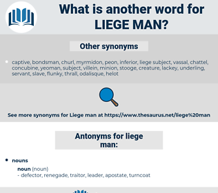 liege man, synonym liege man, another word for liege man, words like liege man, thesaurus liege man