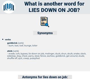 lies down on job, synonym lies down on job, another word for lies down on job, words like lies down on job, thesaurus lies down on job