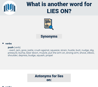 lies on, synonym lies on, another word for lies on, words like lies on, thesaurus lies on