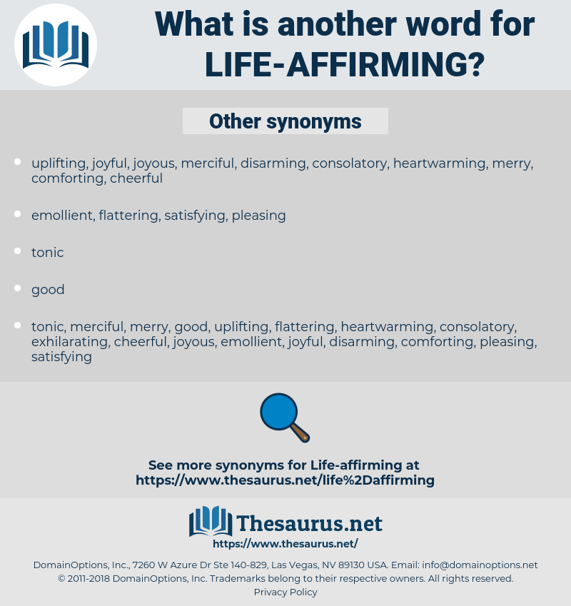 life-affirming, synonym life-affirming, another word for life-affirming, words like life-affirming, thesaurus life-affirming