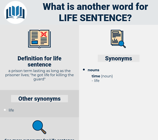 life sentence, synonym life sentence, another word for life sentence, words like life sentence, thesaurus life sentence