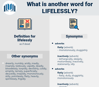 lifelessly, synonym lifelessly, another word for lifelessly, words like lifelessly, thesaurus lifelessly