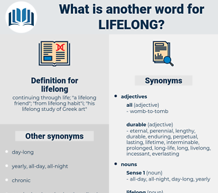 lifelong, synonym lifelong, another word for lifelong, words like lifelong, thesaurus lifelong