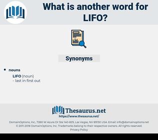 lifo, synonym lifo, another word for lifo, words like lifo, thesaurus lifo