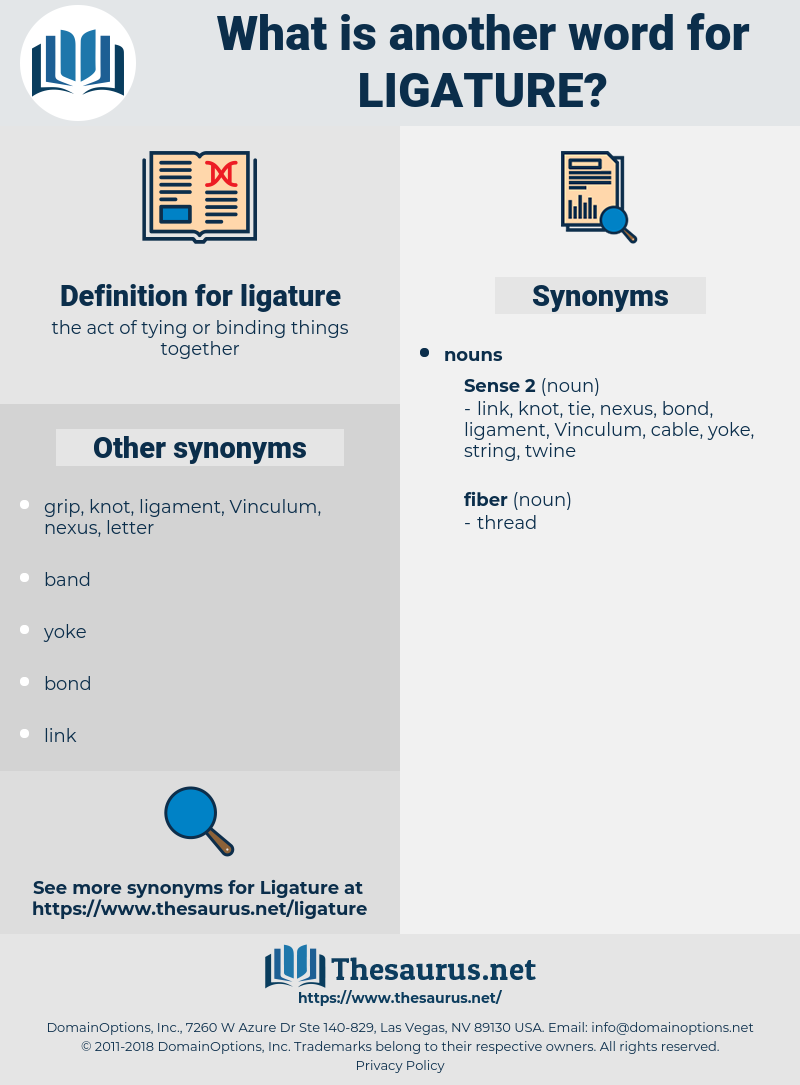ligature, synonym ligature, another word for ligature, words like ligature, thesaurus ligature