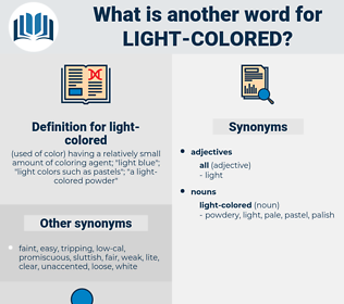 light-colored, synonym light-colored, another word for light-colored, words like light-colored, thesaurus light-colored