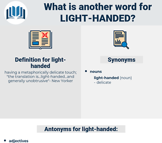 light-handed, synonym light-handed, another word for light-handed, words like light-handed, thesaurus light-handed