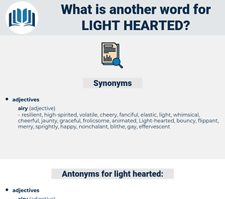 Light-hearted, synonym Light-hearted, another word for Light-hearted, words like Light-hearted, thesaurus Light-hearted