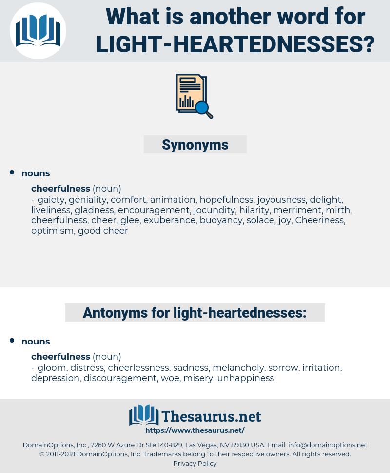 light-heartednesses, synonym light-heartednesses, another word for light-heartednesses, words like light-heartednesses, thesaurus light-heartednesses