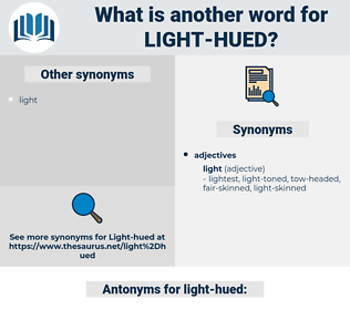 light-hued, synonym light-hued, another word for light-hued, words like light-hued, thesaurus light-hued